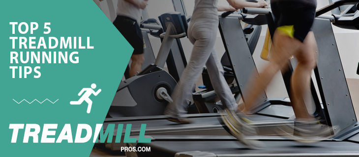 top 5 treadmill running tips